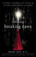 Defining Breaking Dawn: Vocabulary Workbook for Unlocking the SAT, ACT, GED, and SSAT (Defin...
