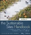 The Sustainable Sites Handbook: A Complete Guide to the Principles, Strategies, and Best Pra...