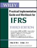 Wiley IFRS: Practical Implementation Guide and Workbook (Wiley Regulatory Reporting)