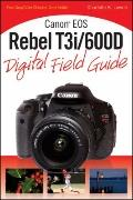 Canon EOS Rebel T3i/600D : Digital Field Guide