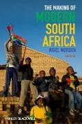 Making of Modern South Africa : Conquest, Apartheid, Democracy