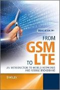 From GSM to LTE : An Introduction to Mobile Networks and Mobile Broadband