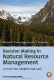 Decision Making in Natural Resource Management: A Structured, Adaptive Approach