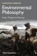 Environmental Philosophy : From Theory to Practice