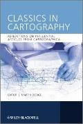Classics in Cartography : Reflections on Influential Articles from Cartographica