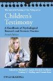 Children's Testimony: A Handbook of Psychological Research and Forensic Practice (Wiley Seri...