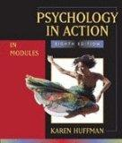 Psychology in Action: Eighth Edition in Modules Binder Ready Version