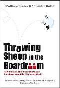 Throwing Sheep in the Boardroom: How Online Social Networking Will Transform Your Life, Work...
