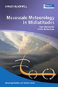 Mesoscale Meteorology in Midlatitudes (Advancing Weather and Climate Science)