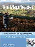 The Map Reader: Theories of Mapping Practice and Cartographic Representation
