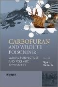 Carbofuran and Wildlife Poisoning : Global Perspectives and Forensic Approaches