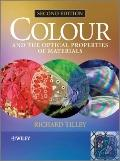 Colour and the Optical Properties of Materials : An Exploration of the Relationship Between Light, the Optical Properties of Materials and Colour