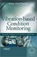 Vibration-Based Condition Monitoring : Industrial, Automotive and Aerospace Applications