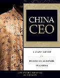 China Ceo A Case Guide for Business Leaders in China