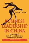 Business Leadership in China : How to Blend Best Western Practices with Chinese Wisdom