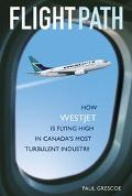 Flight Path How Westjet Is Flying High In Canada's Most Turbulent Industry