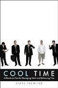 Cool Time A Hands-on Plan for Managing Work And Balancing Time