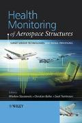 Health Monitoring of Aerospace Structures Smart Sensor Technologies and Signal Processing