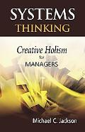 Systems Thinking Creative Holism for Managers