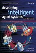 Developing Intelligent Agent Systems A Practical Guide