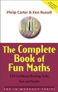 Complete Book of Fun Maths 250 Confidence-Boosting Tricks, Tests, and Puzzles