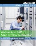 MOAC 70-640: Windows Server 2008 Active Directory Configuration, with Lab Manual Set (Micros...