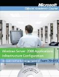 70-643, Textbook with Student CD Lab Manual and Trial CD Set: Windows Server 2008 Applicatio...