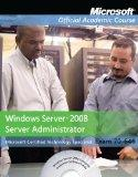 Exam 70-646, with Lab Manual Set: Windows Server 2008 Administrator (Microsoft Official Acad...