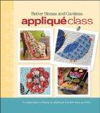 Applique Class (Better Homes & Gardens Crafts)