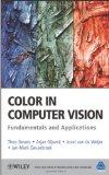 Color in Computer Vision: Fundamentals and Applications (The Wiley-IS&T Series in Imaging Science and Technology)