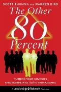 The Other Eighty Percent: Turning Your Church's Spectators into Active Disciples (Jossey-Bas...