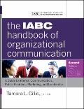 IABC Handbook of Organizational Communication : A Guide to Internal Communication, Public Relations, Marketing, and Leadership