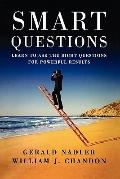 Smart Questions : Learn to Ask the Right Questions for Powerful Results