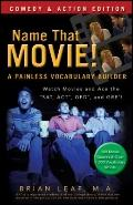 Name That Movie! A Painless Vocabulary Builder : Watch Movies and Ace the SAT, ACT, GED and ...