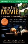 Name That Movie! A Painless Vocabulary Builder : Romantic Comedy and Drama Edition: Watch Mo...