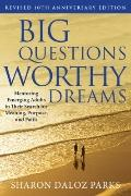 Big Questions, Worthy Dreams : Mentoring Emerging Adults in Their Search for Meaning, Purpos...
