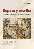 Repase y Escriba: Curso Avanzado de Gramtica y Composicion, 6th Edition