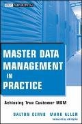 Master Data Management in Practice: Achieving True Customer MDM (Wiley Corporate F&A)