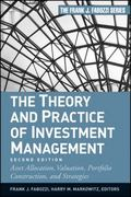 Theory and Practice of Investment Management : Asset Allocation, Valuation, Portfolio Constr...