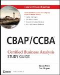 CBAP/CCBA : Certified Business Analysis Study Guide