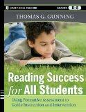 Reading Success for All Students: Using Formative Assessment to Guide Instruction and Interv...