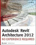 Autodesk Revit Architecture: No Experience Required