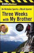 CliffsNotes on Nicholas Sparks and Micah Sparts' : Three Weeks with My Brother