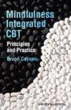 Mindfulness-integrated CBT: Principles and Practice
