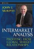 Intermarket Analysis Profiting from Global Market Relationships