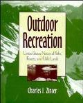 Outdoor Recreation United States National Parks, Forests, and Public Lands
