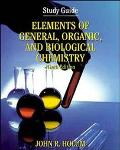 Elements of General, Organic, and Biological Chemistry Study Guide With Answers to Exercise