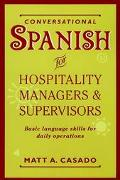 Conversational Spanish for Hospitality Managers and Supervisors Basic Language Skills for Da...