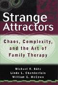 Strange Attractors Chaos, Complexity, and the Art of Family Therapy
