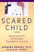 Scared Child Helping Kids Overcome Traumatic Events